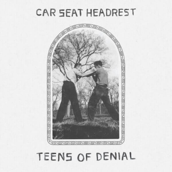teens of denial_car seat headrest